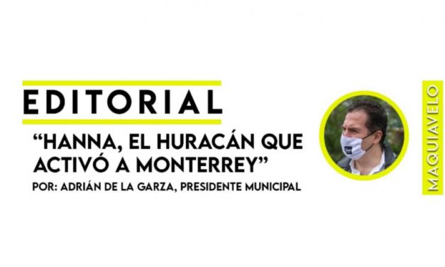 """""""HANNA EL HURACÁN QUE ACTIVÓ MONTERREY. – ADRIÁN DE LA GARZA"""""""